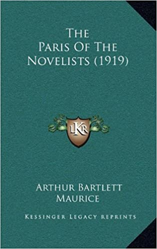 Kostenlose E-Books zu Downloads The Paris Of The Novelists (1919) PDF ePub iBook by Arthur Bartlett Maurice