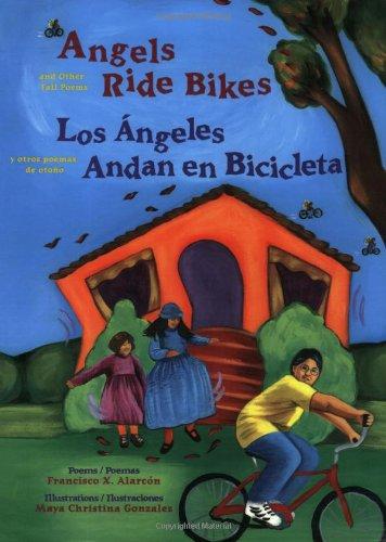 Angels Ride Bikes: And Other Fall Poems / Los Angeles Andan en Bicicleta: Y Otros Poemas de Otoño (The Magical Cycle of the Seasons Series)