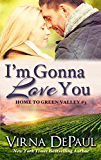 I'm Gonna Love You (Home to Green Valley Book 3)