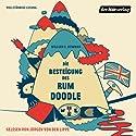 Die Besteigung des Rum Doodle Hörbuch von William E. Bowman Gesprochen von: Jürgen von der Lippe