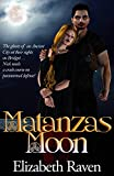 Front cover for the book Matanzas Moon by Elizabeth Raven