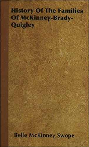 History Of The Families Of McKinney-Brady-Quigley by Belle McKinney Swope (2010-04-05)
