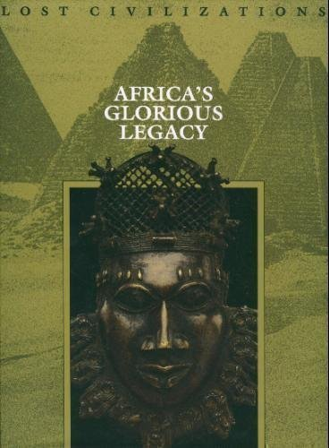 Africa's Glorious Legacy (Lost Civilizations) (1994-05-05) (Life Africa Art)