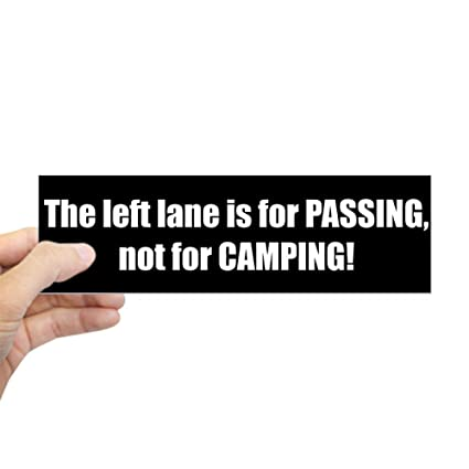 Cafepress the left lane is for passing bumper sticker 10x3quot