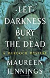img - for Let Darkness Bury the Dead (Murdoch Mysteries) book / textbook / text book