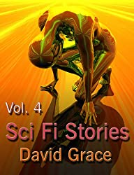 Science Fiction Stories - Volume 4 (Sci-Fi Stories)