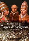 Sur les pas des Papes d'Avignon par Cassagnes-Brouquet