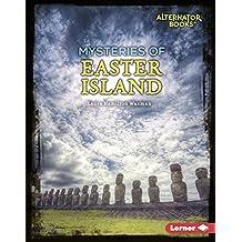 Mysteries of Easter Island (Ancient Mysteries (Alternator Books ™))