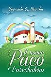 Il nonno Paco e l'arcobaleno (Italian Edition)