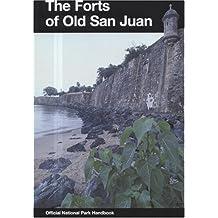 The Forts of Old San Juan: San Juan National Historic Site, Puerto Rico