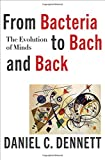 img - for From Bacteria to Bach and Back: The Evolution of Minds book / textbook / text book