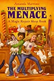 The Multiplying Menace (Magic Repair Shop Book 1)