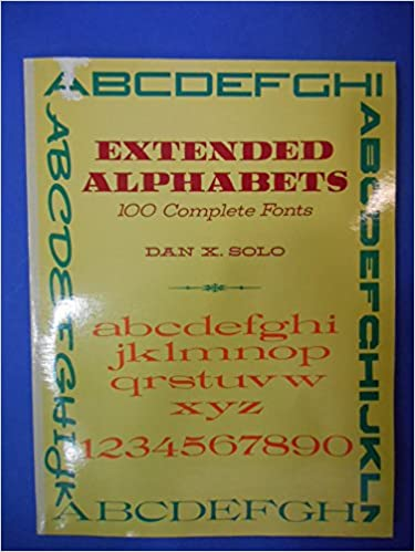 Extended Alphabets 100 Complete Fonts Dover Pictorial Archive Dan X Solo 9780486273341 Amazon Books