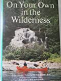 On Your Own in the Wilderness, Townsend Whelen and Bradford Angier, 0883650045