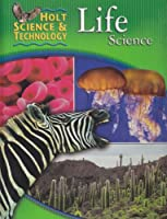 Holt Science and Technology: Life Science (Holt Science & Technology: Life Science)