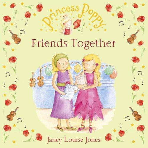 Princess Poppy: Friends Together (Princess Poppy Picture Books Book 11) -