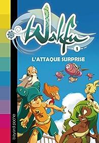 Wakfu, Tome 1 : L'attaque surprise par Christophe Lambert