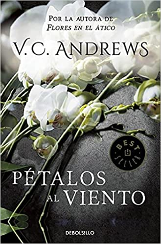 Petalos al viento / Petals on the Wind (Dollanganger) (Spanish Edition): V.C. Andrews: 9788497596640: Amazon.com: Books