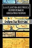 La ATLÁNTIDA HISTÓRICA. Fuentes Primarias Grecolatinas y Egipcias, Georgeos Díaz-Montexano, 1494267640
