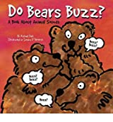 [( Do Bears Buzz?: A Book about Animal Sounds )] [by: Michael Dahl] [Jan-2003]