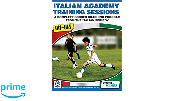 Italian Academy Training Sessions for U11-U14 - A Complete ...