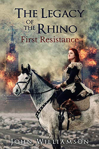 The Legacy of the Rhino: First Resistance by [Williamson, John]