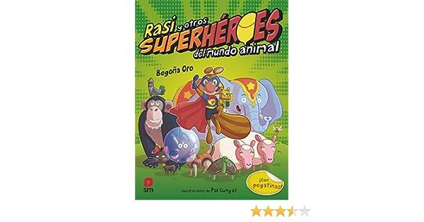 Rasi y otros superhéroes del mundo animal: Amazon.es: Oro Pradera ...
