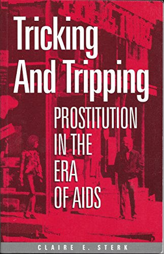 Tricking and Tripping: Prostitution in the Era of AIDS