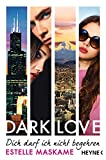 dark love dich darf ich nicht begehren roman dark love serie 3 german edition