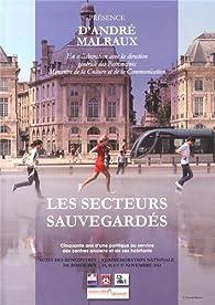 Présence d'André Malraux, Hors-série N° 5 : Les secteurs sauvegardés : Cinquante ans d'une politique au service des centres anciens et de ses habitants par  Collectif