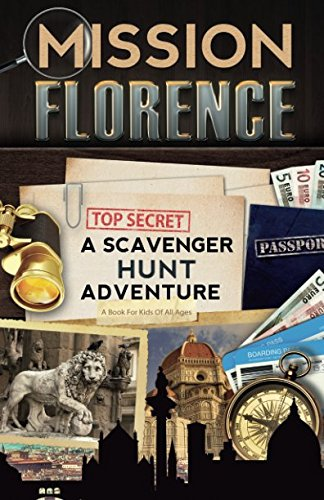 Guide Scavengers - Mission Florence: A Scavenger Hunt Adventure (Travel Book For Kids)