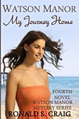 Watson Manor My Journey Home (Watson Manor Mystery Series) (Volume 4) Paperback