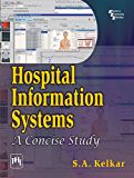 Hospital Information Systems: A Concise Study