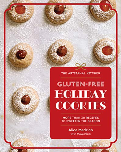 Book Cover: The Artisanal Kitchen: Gluten-Free Holiday Cookies: More Than 30 Recipes to Sweeten the Season