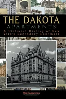 The Dakota A History Of The World S Best Known Apartment Building