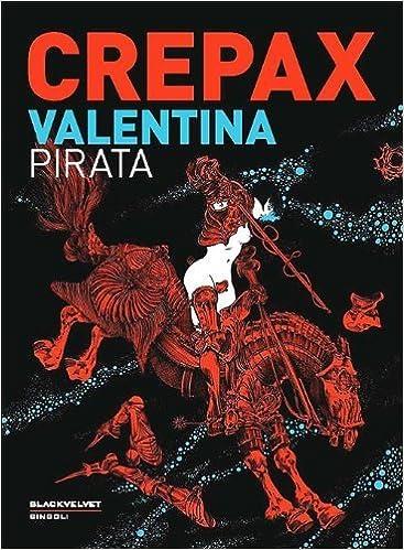 Livres gratuits à télécharger sur ipad mini Valentina pirata by Guido Crepax (2012-01-01) PDF ePub MOBI B01K903EC6