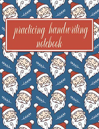 Practicing Handwriting Notebook: Handwriting Practice Paper for kids & adults - Dotted Lined Sheets - Cute Santa Pattern Cover