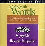 A Way with Words: A Joyride Through Language - With Hosts Richard Lederer & Charles Harrington Elster