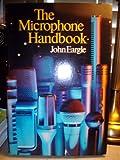 The Microphone Handbook, Eargle, John M., 0914130021