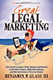 Great Legal Marketing, Benjamin W. Glass, 0983712506