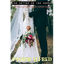 For Better Or For Worse: a collection of love stories for married couples