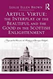 img - for Artful Virtue: The Interplay of the Beautiful and the Good in the Scottish Enlightenment book / textbook / text book