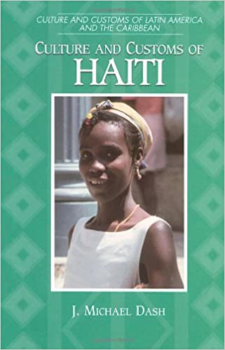 Culture and Customs of Haiti (Cultures and Customs of the World)
