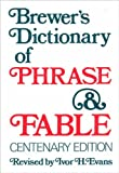 Brewer's Dictionary of Phrase and Fable, Brewer, Ebenezer C. and Evans, Ivor H., 006010466X