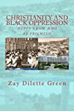 Christianity and Black Oppression: Duppy Know Who Fe Frighten, Zay Green, 1479191450