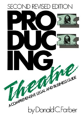 Producing Theatre: A Comprehensive Legal and Business Guide - Second Edition