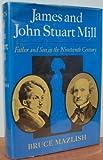James and John Stuart Mill, Bruce Mazlish, 0465036309