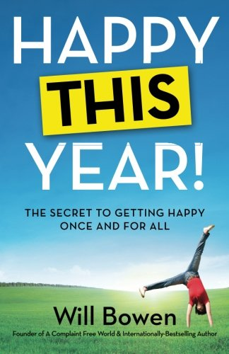 Download Happy This Year!: The Secret to Getting Happy Once and for All ebook
