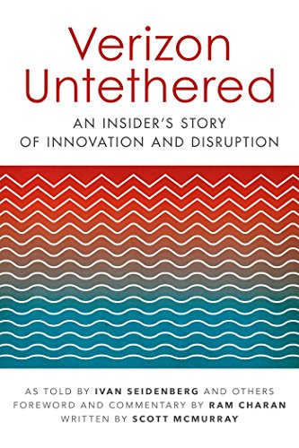 (Verizon Untethered: An Insider's Story of Innovation and Disruption)