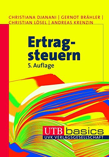 Ertragsteuern (utb basics, Band 2549) Taschenbuch – 7. März 2012 Christiana Djanani Gernot Brähler Christian Lösel Andreas Krenzin
